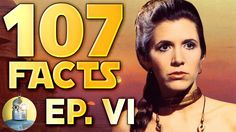 107 Facts About Star Wars Episode VI: Return of The Jedi
