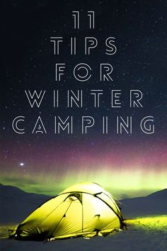 Tips for Camping and Backpacking All Winter Long.