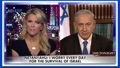 Netanyahu To Megyn ➠ I Worry Every Day For Survival Of Israel