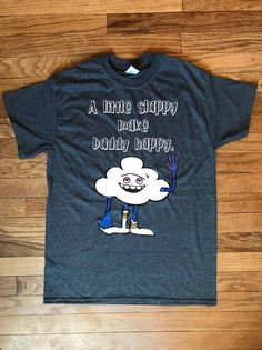 Dad T Shirt, A Little Slappy, Make Daddy Happy, Trolls T Shirt