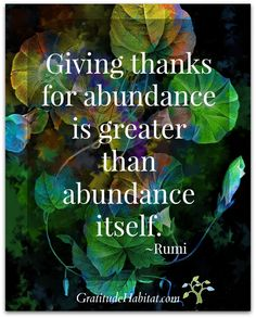 Giving thanks. #gratitude-quote #gratitude-abundance Visit us: GratitudeHabitat.com