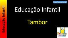 Educação Infantil - Nível 4 (crianças entre 7 a 9 anos): Tambor