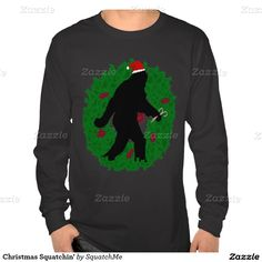 #GoneSquatchin  for Christmas Squatchin  #ChristmasShirt by #SquatchMe #Zazzle  #Gravityx9 -