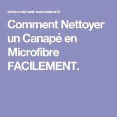 Comment Nettoyer un Canapé en Microfibre FACILEMENT.