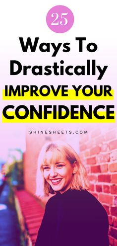 25 Ways To Improve Your Self Confidence (Drastically! Self Confidence Tips, Confidence Building, Confidence Boost, Confidence Quotes, Self Development, Personal Development, Be Confident In Yourself, Confident Woman, Happiness Challenge