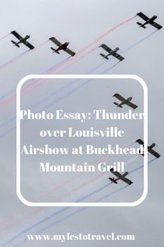 Photo Essay: Thunder over Louisville Airshow at Buckhead Mountain Grill