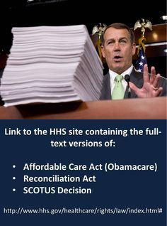 """Link to full text copies of Affordable Care Act (Obamacare)   Reconciliation Act   SCOTUS Decision on """"Obamacare""""   http://www.hhs.gov/healthcare/rights/law/index.html#"""