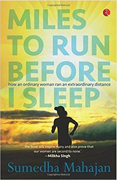 Miles to Run Before I Sleep by Sumedha Mahajan Buying Books Online, Before I Sleep, Book Review Blogs, Lose Your Mind, Running Women, Nonfiction, Read More, The Book, Book Reviews