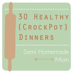 30 Healthy Crockpot Dinners