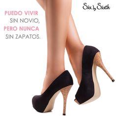 Puedo vivir sin novio, pero nunca sin zapatos.