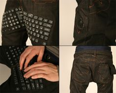 Pants with a built in, fully functional Bluetooth keyboard.   Designer: Erik De Nijs