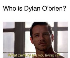 Who is Dylan O'brien?