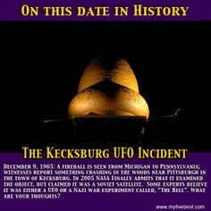 Do you believe in UFOs? This incident occurred in Kecksburg, PA in 1965. It took NASA 40 years to even explain that they had it. http://www.myfivebest.com
