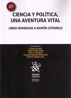 Ciencia y política, una aventura vital : libro homenaje a Ramón Cotarelo.      Tirant lo blanch, 2016