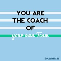 "To be a great coach, you have to believe in the heart  of your team. You must put an end to self-limiting phrases.Statements like ""I can't do this,"" and ""I'm not good enough"" will guarantee derailment. The words you speak can SERVE you or HURT you. The words you use to describe yourself, whether in your own head or spoken to others, can either unleash or limit your own potential. You have a choice. Speaking to yourself like a legendary winning coach is a skill and habit you can develop."