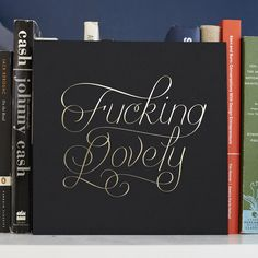 Lettering by Chase Turberville  http://www.underconsideration.com/fpo/archives/2014/05/fcking-lovely.php