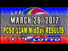 PCSO MidDay - 11AM Results March 26, 2017 (SWERTRES & EZ2) Lotto Results, Lottery Tips, April 25, February, Positive Affirmations, Online Business, Stress, Positivity, Youtube