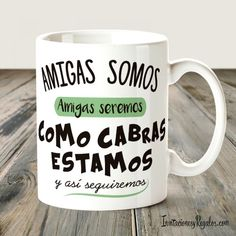 Taza - Amigas como cabras Gifts For Friends, Diy And Crafts, Birthday Gifts, Make It Yourself, Mugs, My Favorite Things, Tableware, Creative, Ideas