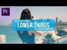 How to make animated LOWER THIRDS titles in Adobe Premiere Pro (CC 2017 Tutorial) (No After Effects) - YouTube