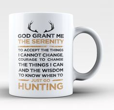 God Grant Me Serenity To Just Go Hunting Mug. Love hunting? If you do, then this is the perfect mug for you. Available here - https://diversethreads.com/products/hunting-serenity-mug