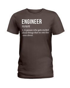 Engineer Gets Excited About Things Funny Fathers Day, Fathers Day Shirts, Mama Shark, Wife Humor, Lady, Italian Women, Custom Printed Shirts, How To Get Rich, Best Mom