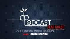 dPodcast Eps 40 - Radio Existence in the Digital Age [Feat. Indita Belinda]
