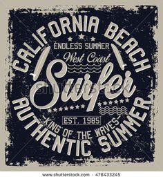 14845f1332bef6 California beach, authentic summer, surfer typography, t-shirt graphics…  Inspire Images