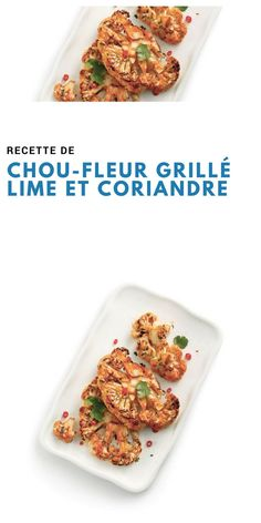 #choufleur #grillé #lime #coriandre #végétarien Lime, Veggie Dishes, Cilantro, Recipes, Limes, Key Lime