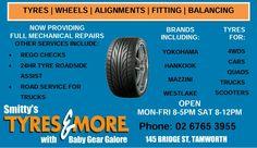 Not just tyres. Full mechanical workshop. 24 hour tyre service.  Www.tyresandmore.com.au Www.smittysbabygeargalore.com
