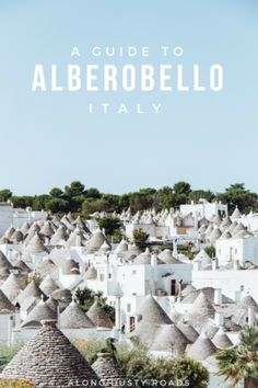 short guide to Alberobello, Italy