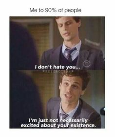 Oh Dr.Reid we are one in the same lol