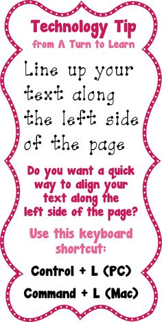 A Turn to Learn: Keyboard Shortcut to Align Text on the Left!