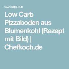 Low Carb Pizzaboden aus Blumenkohl (Rezept mit Bild)   Chefkoch.de