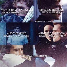 Peeta, he gives her hope and reminds her she is not doomed