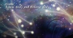 http://www.levichek.net/2014/10/travel-2-astral-body-and-etheric-body.html