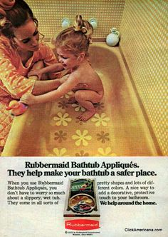 70's bathtub appliques made in shades of yellows, greens & orange to match your tub lol and shaggy carpet. These things always came off when I played in the tub.   G:) Vintage Advertisements, Vintage Ads, Retro Ads, Vintage Items, Vintage Vogue, Vintage Stuff, Vintage Posters, Childhood Toys, Childhood Memories