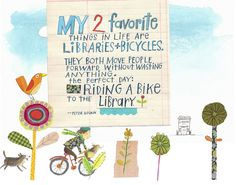 """""""My 2 favorite things are libraries and bicycles."""" Quote from Peter Golkin beautifully illustrated by Melissa Sweet Childrens Room Decor, Childrens Books, Bicycle Quotes, Sweet Drawings, Melissa Sweet, Images And Words, Children's Book Illustration, Book Illustrations, Sweet Quotes"""