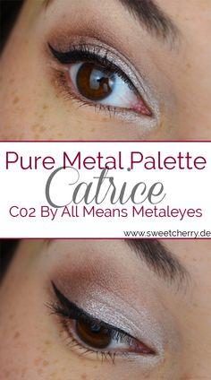 Das alltagstaugliche Augen-Make-up ist mit der Pure Metal Palette von Catrice geschminkt. Sie ist limitiert und besteht aus wunderschönen braun- und champagner-Tönen.