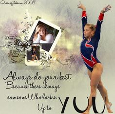 Shawn Johnson- my goal is to be at  her level of gymnastics