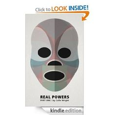 Real Powers: Part One. Looks to be a great sci-fi read. FREE until 12/30/12