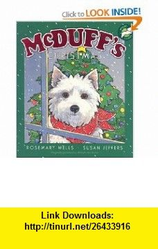 McDuffs Christmas (McDuff Stories) (9780786838110) Rosemary Wells, Susan Jeffers , ISBN-10: 0786838116  , ISBN-13: 978-0786838110 ,  , tutorials , pdf , ebook , torrent , downloads , rapidshare , filesonic , hotfile , megaupload , fileserve