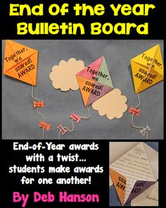 End of Year Bulletin Board Idea!  Have students create kite awards for one another... what a great way to end the year!