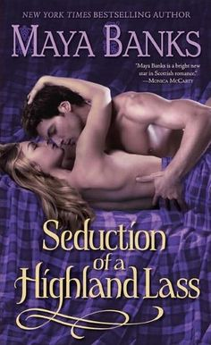 Seduction of a Highland Lass (McCabe Trilogy, #2) by Maya Banks; Historical Romance