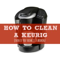Think your machine is broken? Or maybe it's making only half-cups? Don't toss it until you've followed these steps about how to clean a Keurig. They work!