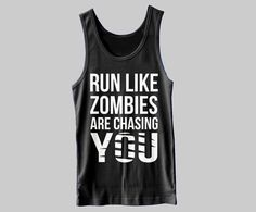Run Like Zombies Are Chasing You Cool Funny Work by FitnessFreaks, $12.95