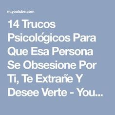 14 Trucos Psicológicos Para Que Esa Persona Se Obsesione Por Ti, Te Extrañe Y Desee Verte - YouTube Amor Quotes, Tumblr Quotes, Cute Quotes, Important Quotes, Love Phrases, Girl Tips, Anti Social, Real Love, Personal Development