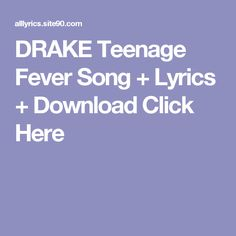 DRAKE Teenage Fever Song + Lyrics + Download  Click Here Fools Gold Song, Future Purple Reign, Little Mix Glory Days, Broken Song, Imelda May, Pretty Songs, Lauren Alaina, Depeche Mode, Artist