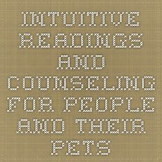 Intuitive Readings and Counseling for People and Their Pets