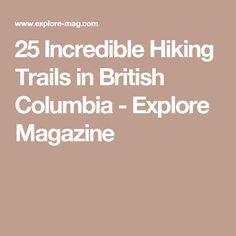 25 Incredible Hiking Trails in British Columbia - Explore Magazine