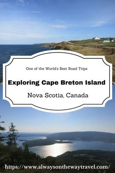 Canada travel destinations: Cape Breton, located on the east side of Canada's Maritime province Nova Scotia, is known to be one of the world best road trips and places to live. Here are some highlights of this road trip.